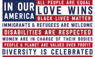 "Sign from https://www.nwgsdpdx.org/signs-more The ""In Our America"" graphic is based on a design created by local Portland artist Jason Maxfield who wanted to create a patiotric message to affirm his belief that America is about welcoming people and providing opportunity for all."